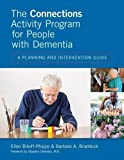 The Connections Activity Program for People with Dementia: A Planning and Intervention Guide