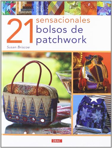 Descargar Libro 21 Sensaciónales Bolsos De Patchwork Susan Briscoe