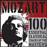 Mozart: 100 Essential Classical Tracks of the Masters Album Cover