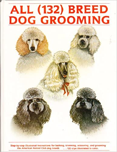All Breed Dog Grooming Panel Of Experts 9780866229371 Amazon Com