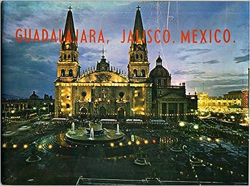 Amazon.com: Guadalajara, Jalisco. Mexico: Mexico Publisher ...