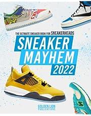 Sneaker Mayhem 2022: The Ultimate Sneaker Book For Sneakerheads