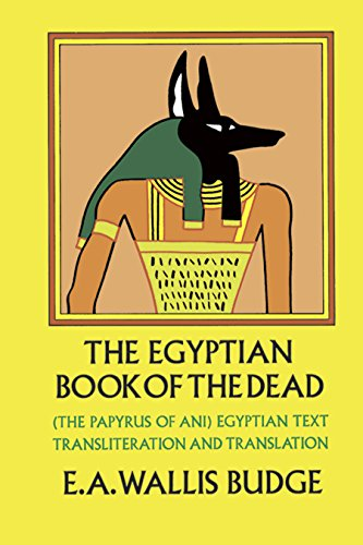 The Egyptian Book of the Dead: The Papyrus of Ani in the British (Ancient Egyptian Book)