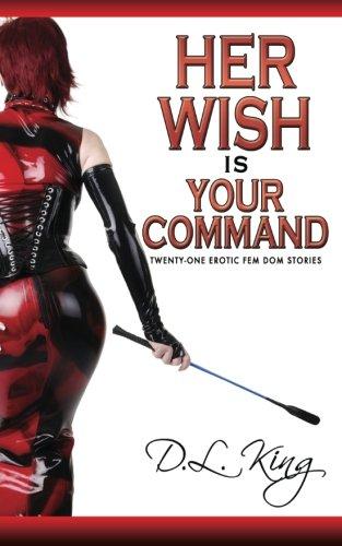 Read Online Her Wish is Your Command: Twenty-One Erotic Fem Dom Stories pdf epub