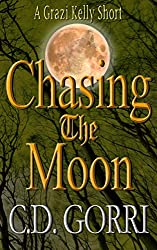 Chasing the Moon: A Grazi Kelly Short: Book 4.5 (Grazi Kelly Novel Series)