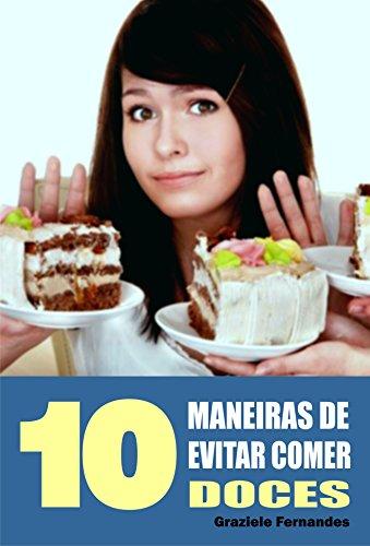 10 Maneiras de evitar comer doces (Portuguese Edition)