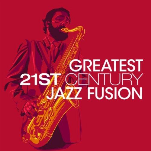 Greatest 21st Century Jazz Fusion