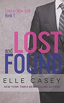 Lost and Found (Love in New York Book 1) by [Casey, Elle]
