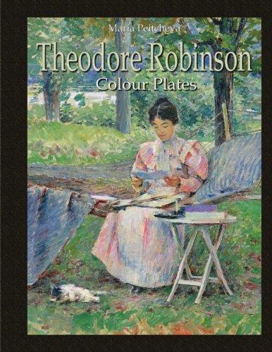 Robinson Plates (Theodore Robinson: Colour Plates)