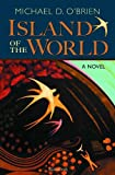 Front cover for the book Island of the World by Michael D. O'Brien