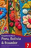 Peru, Bolivia & Ecuador (Footprint Handbooks)