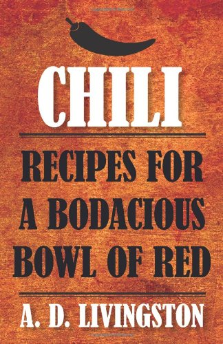 Chili  Recipes For A Bodacious Bowl Of Red