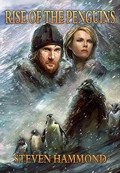 Rise of the Penguins (THE RISE OF THE PENGUINS SAGA Book 1) by [Hammond, Steven]