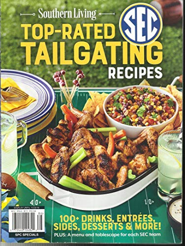 SOUTHERN LIVING MAGAZINE, TOP-RATED TAILGATING RECIPES SPECIAL ISSUE, 2018 100+ DRINKS, ENTREES SIDES, DESSERTS & MORE !