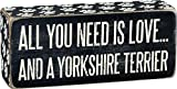 Primitives by Kathy Box Sign, 2.5-Inch by 6-Inch, All You Need Is Love and A Yorkshire Terrier