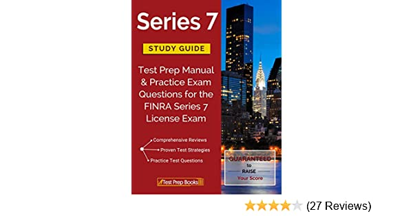 Series 7 Study Guide Test Prep Manual Practice Exam Questions For The FINRA Series 7 License Exam