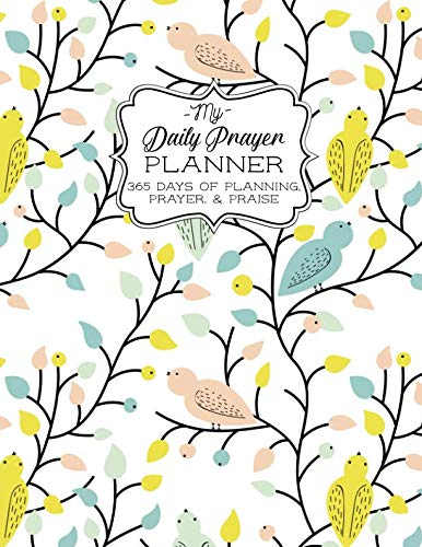 My Daily Prayer Planner: 365 Days of Planning, Prayer and Praise - One Year Daily and Monthly Undated Planner - 8.5x11 (My Faithful Grateful Heart - Heart Faithful