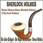Doctor Watson Meets Sherlock Holmes & The Final Problem | Sir Arthur Conan Doyle