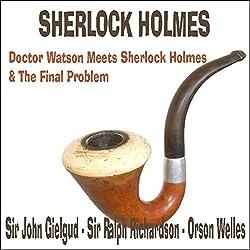 Doctor Watson Meets Sherlock Holmes & The Final Problem