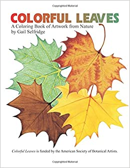 Colorful Leaves A Coloring Book of Artwork from Nature: Gail ...