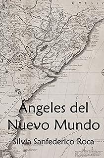 Ángeles del Nuevo Mundo (Spanish Edition)