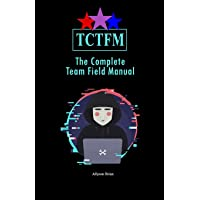The Complete Team Field Manual