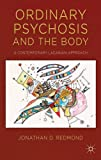 Ordinary Psychosis and the Body : A Contemporary Lacanian Approach, Redmond, Jonathan, 1137345306