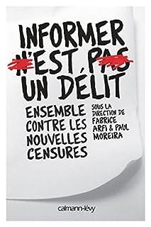 Informer n'est pas un délit : ensemble contre les nouvelles censures, Arfi, Fabrice