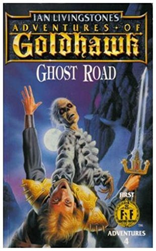 Adventures Of Goldhawk  Ghost Road  First Fighting Fantasy Adventure S.