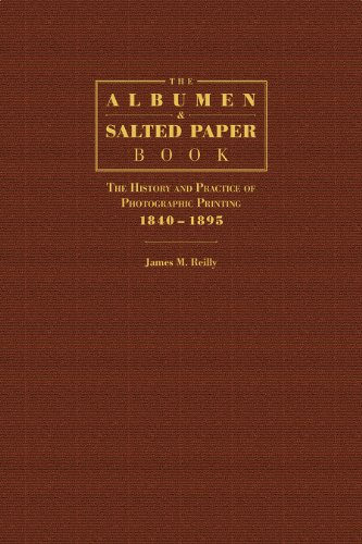 The Albumen and Salted Paper Book: The History and Practice of Photographic Printing 1840-1895 - Photographic Printing