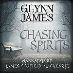 Chasing Spirits: The Memoirs of Reginald Weldon | Glynn James