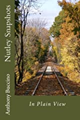 Nutley Snapshots: in Plain View (Volume 1) Paperback
