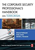 img - for The Corporate Security Professional's Handbook on Terrorism by Edward Halibozek MBA (2007-09-11) book / textbook / text book