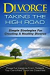 Divorce: Taking the High Road: Simple...