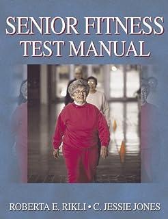Senior Fitness Test Manual: 9781450411189: Medicine & Health Science