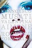 Francesco Musati and Valentina Aimone: Rocking Fornarina, , 8862082088