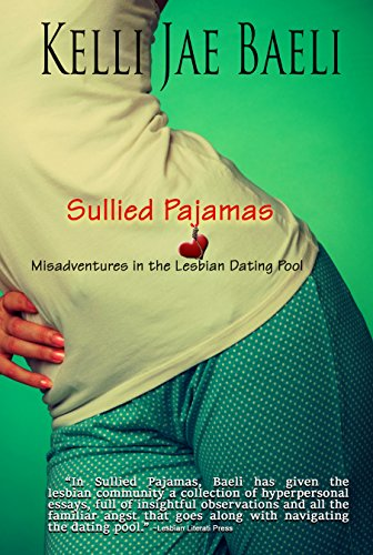 Sullied pajamas misadventures in the lesbian dating pool ebook sullied pajamas misadventures in the lesbian dating pool by baeli kelli jae fandeluxe Image collections