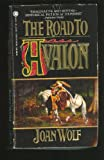 The Road to Avalon, Joan Wolf, 0451401387