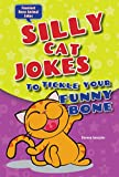 img - for Silly Cat Jokes to Tickle Your Funny Bone (Funniest Bone Animal Jokes) book / textbook / text book