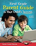 First Grade Parent Guide for Your Child's Success (Building School and Home Connections)