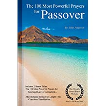 Prayer | The 100 Most Powerful Prayers for Passover — Including 2 Bonus Books to Pray for God & Law of Attraction — Also Included Conscious Visualization