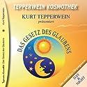 Das Gesetz des Glaubens (Tepperwein Kosmothek) Hörbuch von Kurt Tepperwein Gesprochen von: Kurt Tepperwein