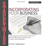 img - for Streetwise Incorporating Your Business: From Legal Issues to Tax Concerns, All You Need to Establish and Protect Your Business book / textbook / text book