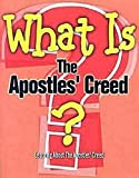 What Is The Apostles' Creed?: Learning About the Apostles' Creed from a United Methodist Perspective