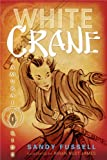 Samurai Kids #1: White Crane, Sandy Fussell, 0763653462