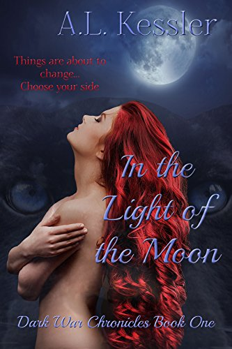 Book: In the Light of the Moon (Dark War Chronicles Book 1) by A.L. Kessler