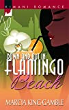 img - for Down And Out In Flamingo Beach (Kimani Romance) book / textbook / text book