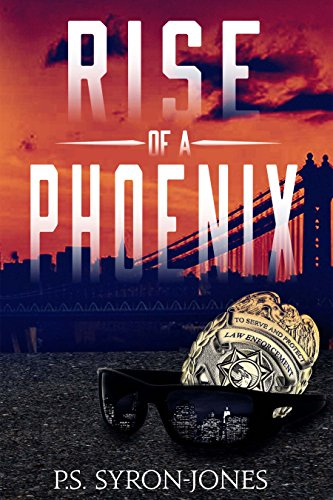 Book: Rise of a Phoenix - Rise of a Phoenix by P.S. Syron-Jones