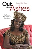 img - for Out of the Ashes: My Journey from Tragedy to Redemption by Fahn-Weedor, Elizabeth (2014) Paperback book / textbook / text book
