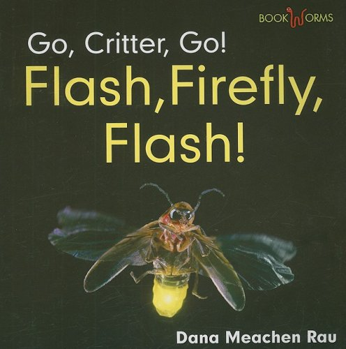 Download Library Book: Flash, Firefly, Flash! (Rise and Shine) ebook
